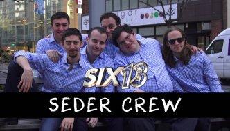 Six13 – Seder Crew (2017 Passover Jam)